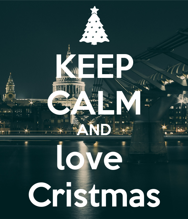 KEEP CALM AND love  Cristmas