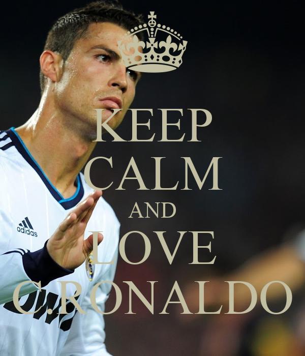 KEEP CALM AND LOVE C.RONALDO