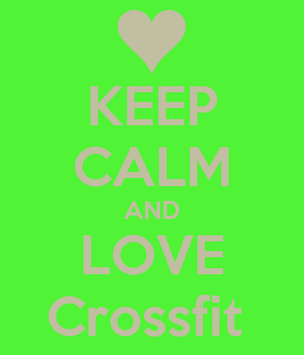 KEEP CALM AND LOVE Crossfit