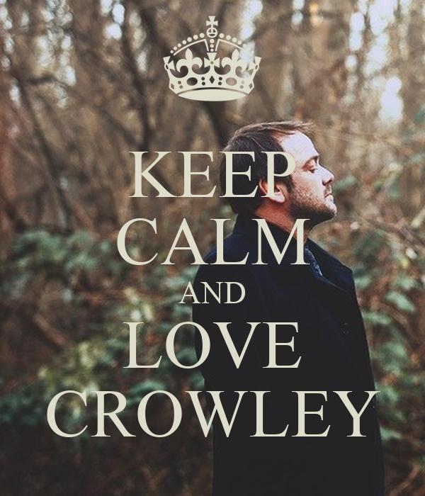 KEEP CALM AND LOVE CROWLEY