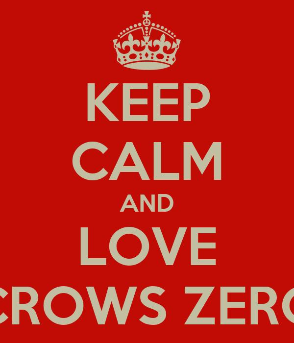 keep calm and love crows zero poster lestari keep calm o matic