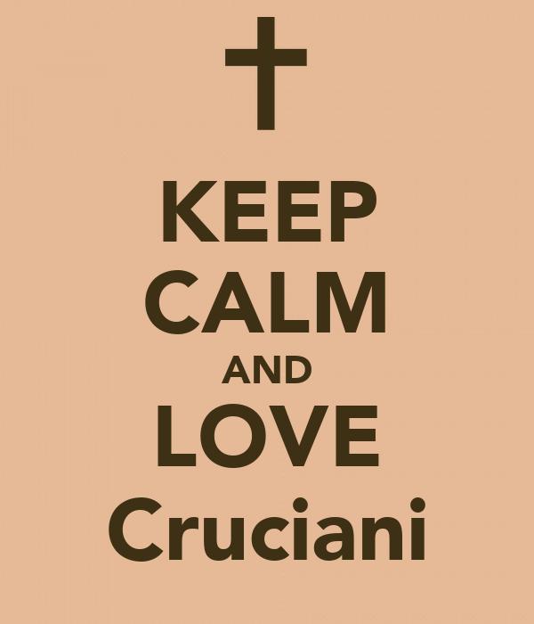 KEEP CALM AND LOVE Cruciani