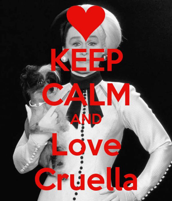KEEP CALM AND Love Cruella