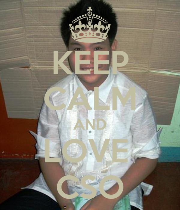 KEEP CALM AND LOVE  CSO
