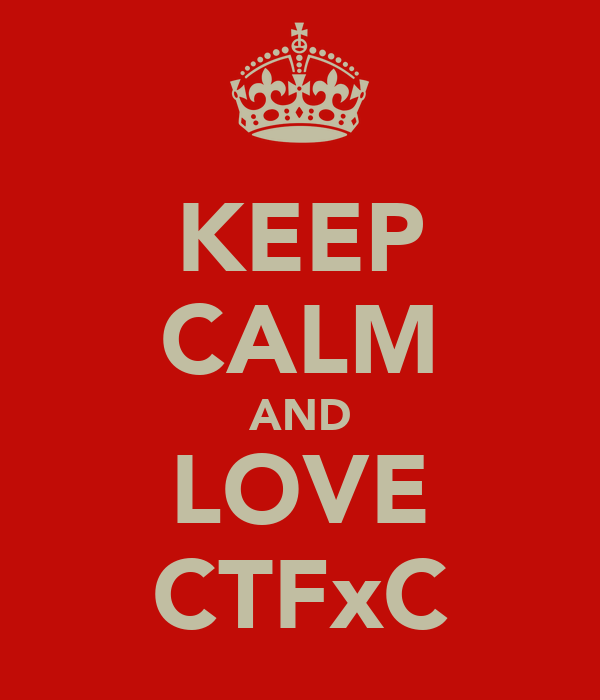 KEEP CALM AND LOVE CTFxC