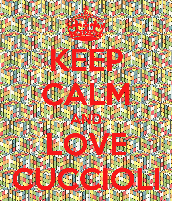 KEEP CALM AND LOVE CUCCIOLI