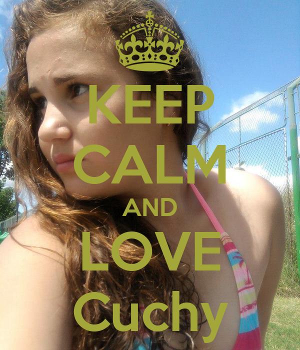 KEEP CALM AND LOVE Cuchy