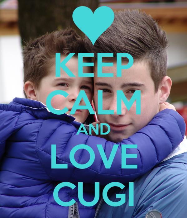 KEEP CALM AND LOVE CUGI