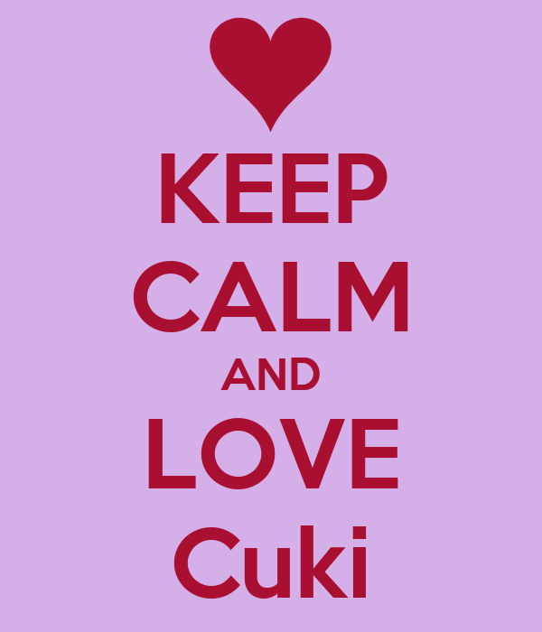 KEEP CALM AND LOVE Cuki