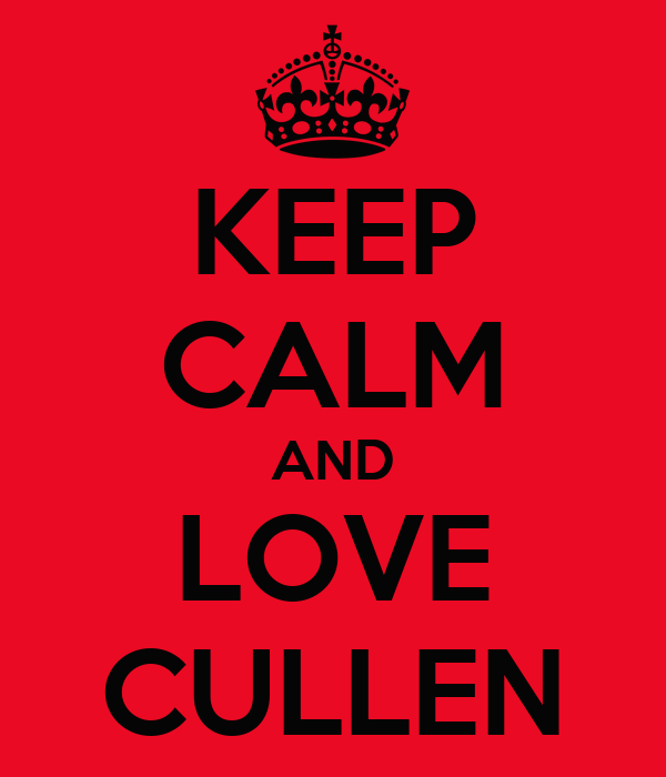 KEEP CALM AND LOVE CULLEN