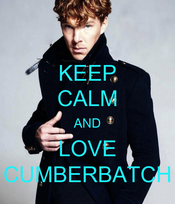 KEEP CALM AND LOVE CUMBERBATCH