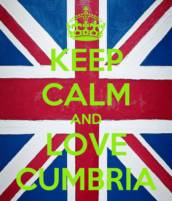 KEEP CALM AND LOVE CUMBRIA
