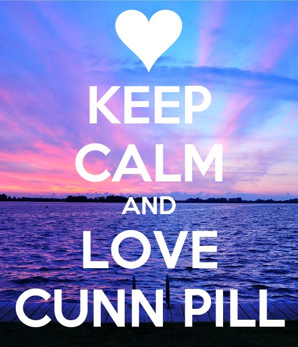 KEEP CALM AND LOVE CUNN PILL