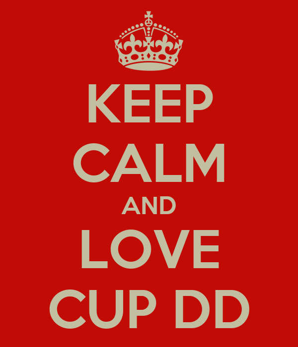 KEEP CALM AND LOVE CUP DD