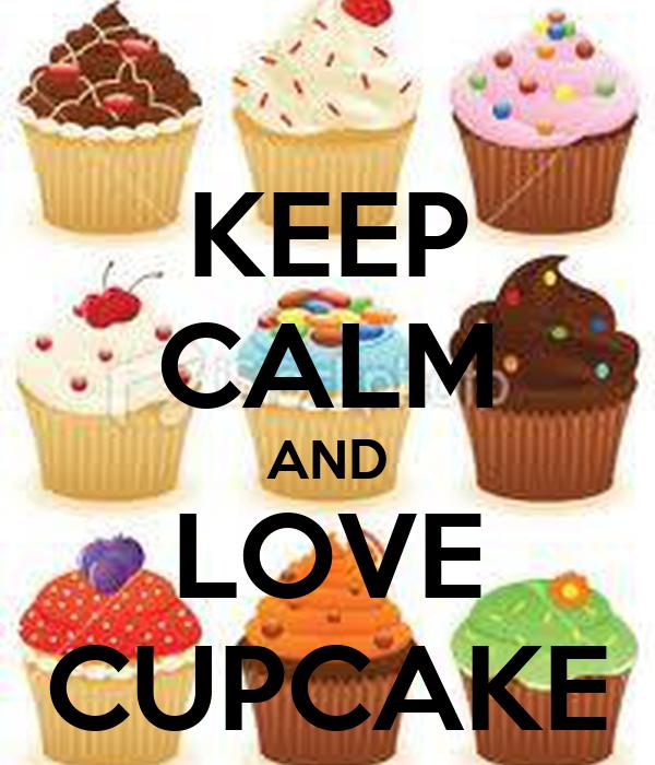 KEEP CALM AND LOVE CUPCAKE