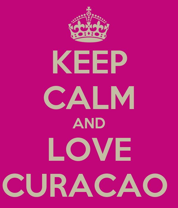 KEEP CALM AND LOVE CURACAO