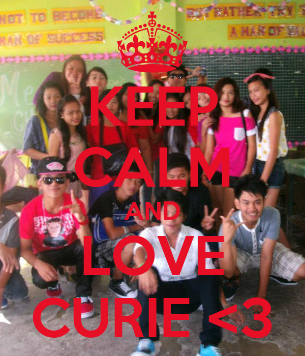 KEEP CALM AND LOVE CURIE <3