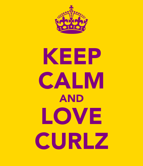 KEEP CALM AND LOVE CURLZ