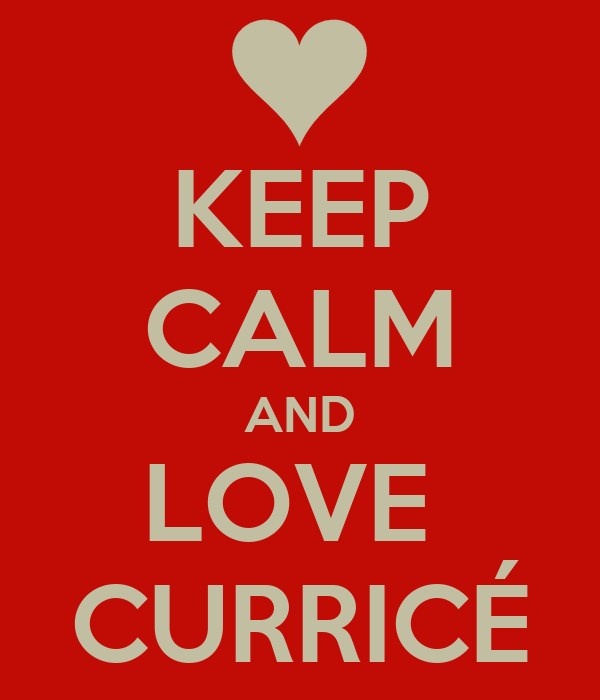 KEEP CALM AND LOVE  CURRICÉ