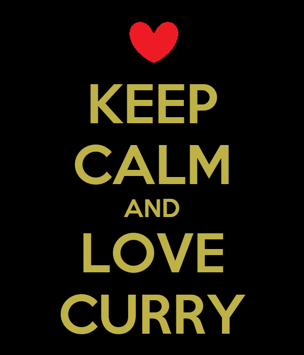 KEEP CALM AND LOVE CURRY
