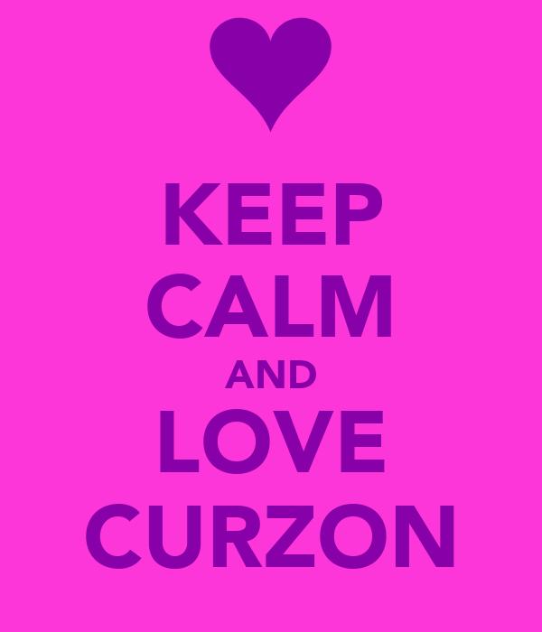 KEEP CALM AND LOVE CURZON