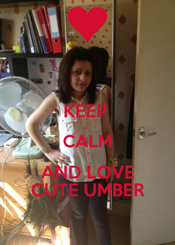 KEEP  CALM AND LOVE CUTE UMBER