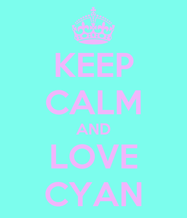 KEEP CALM AND LOVE CYAN