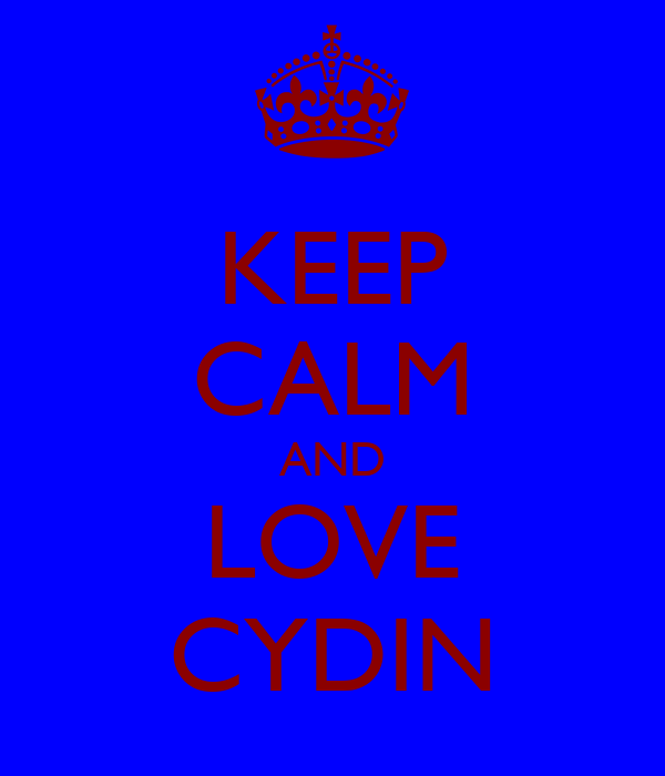 KEEP CALM AND LOVE CYDIN