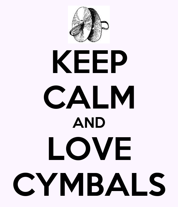 KEEP CALM AND LOVE CYMBALS