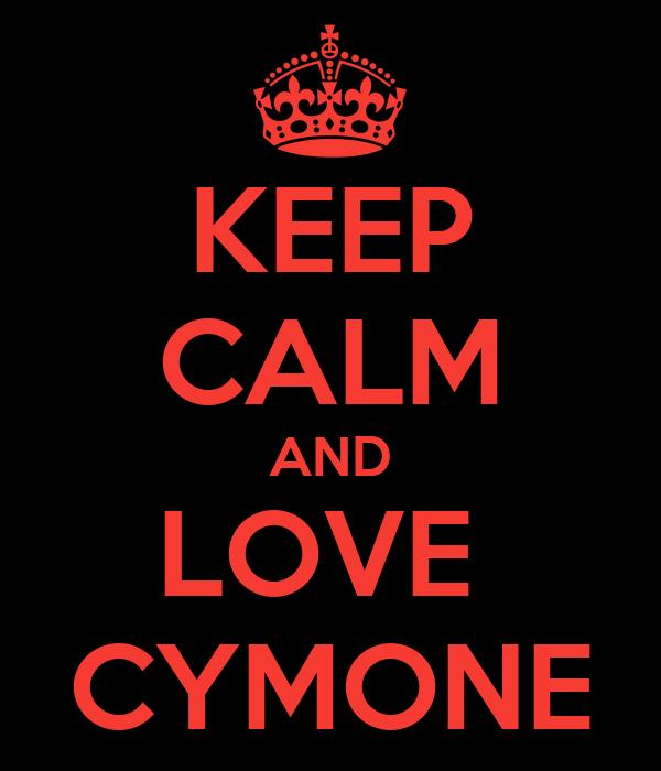 KEEP CALM AND LOVE  CYMONE