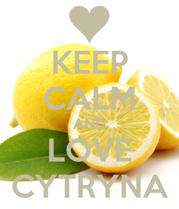 KEEP CALM AND LOVE CYTRYNA