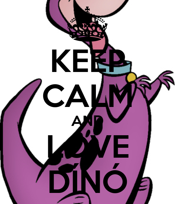 KEEP CALM AND LOVE DÍNÓ