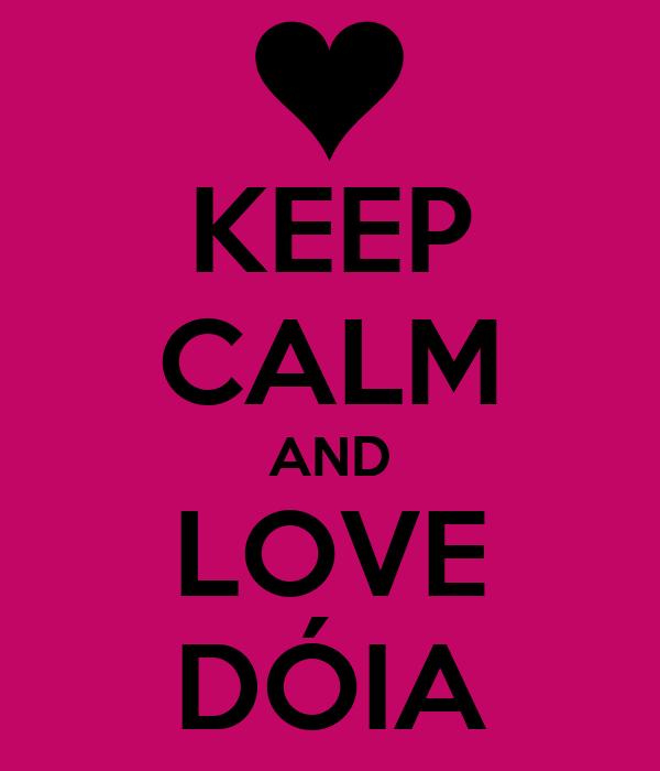 KEEP CALM AND LOVE DÓIA