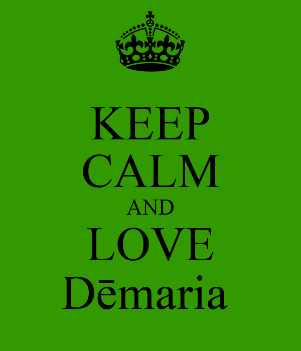 KEEP CALM AND LOVE Dēmaria