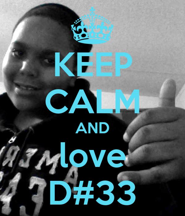 KEEP CALM AND love D#33