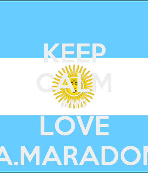 KEEP CALM AND LOVE D.A.MARADONA