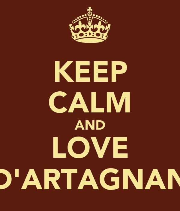 KEEP CALM AND LOVE D'ARTAGNAN