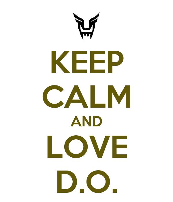 KEEP CALM AND LOVE D.O.