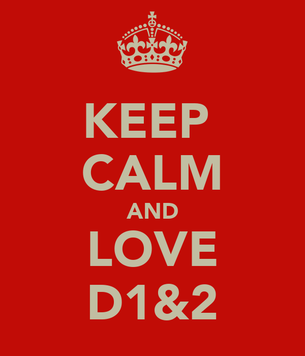 KEEP  CALM AND LOVE D1&2