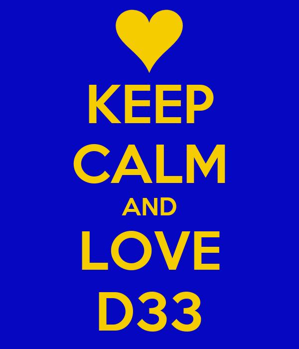 KEEP CALM AND LOVE D33