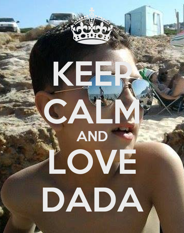 KEEP CALM AND LOVE DADA