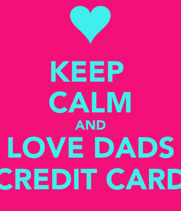 KEEP  CALM AND LOVE DADS CREDIT CARD