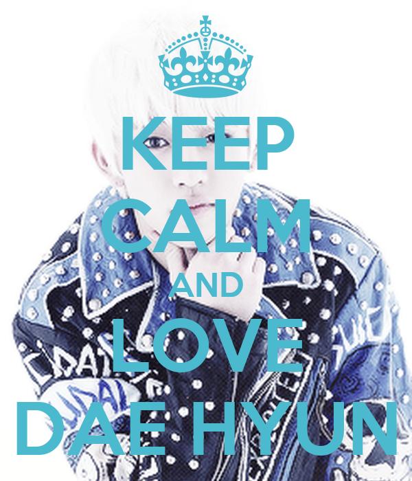 KEEP CALM AND LOVE DAE HYUN