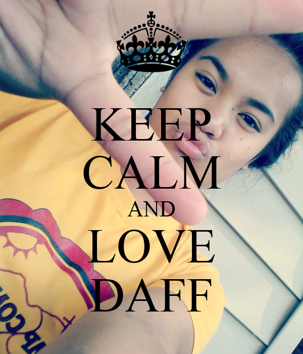 KEEP CALM AND LOVE DAFF