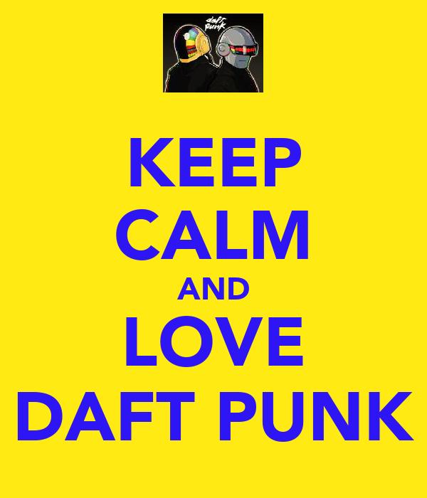 KEEP CALM AND LOVE DAFT PUNK