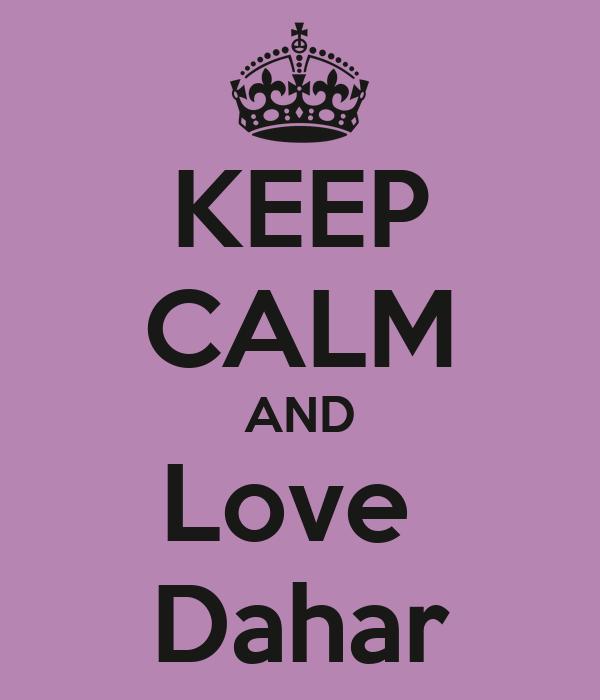 KEEP CALM AND Love  Dahar