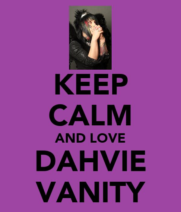 KEEP CALM AND LOVE DAHVIE VANITY