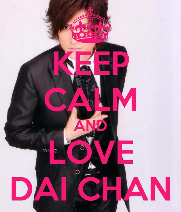 KEEP CALM AND LOVE DAI CHAN