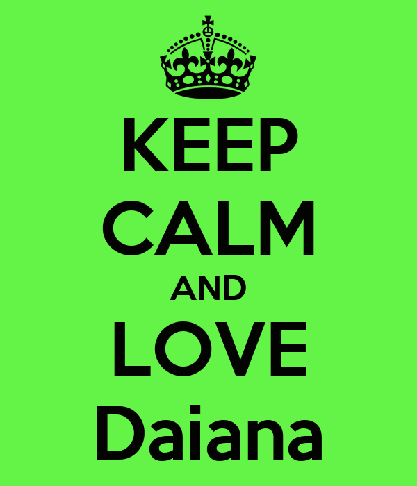 KEEP CALM AND LOVE Daiana