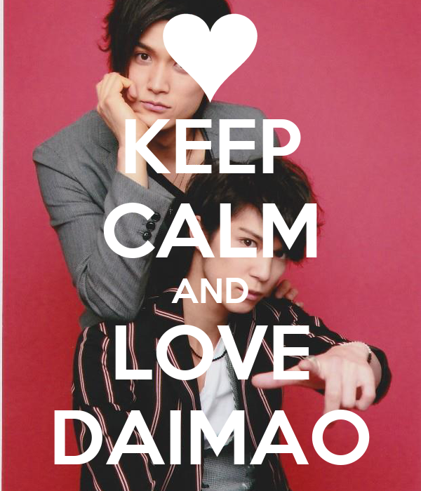 KEEP CALM AND LOVE DAIMAO